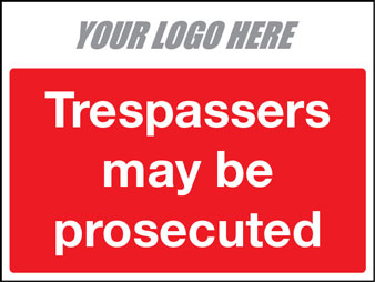 Trespassers may be prosecuted