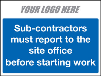 Sub-contractors must report to site office