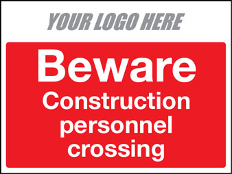 Beware construction personnel crossing