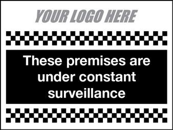 These premises are under constant surveillance