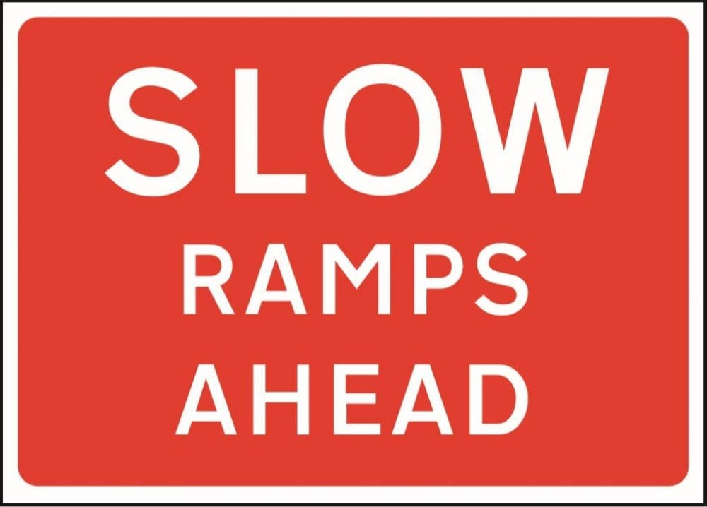 Slow ramps ahead