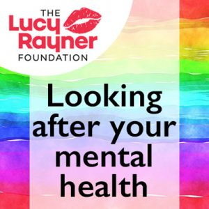 Mental health tips from the Lucy Rayner Foundation for Stocksigns Ltd