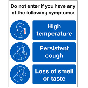 Do not enter if you have the following symptoms